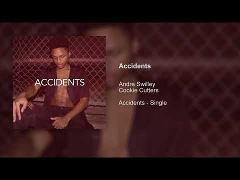 Andre Swilley & Cookie Cutters - Accidents (Audio)
