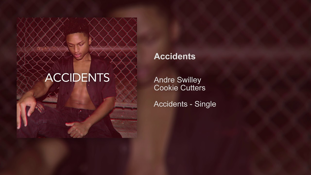andre swilley cookie cutters accidents audio youtube