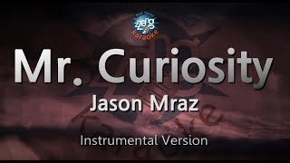 Jason Mraz-Mr. Curiosity (MR) (Karaoke Version) [ZZang KARAOKE]