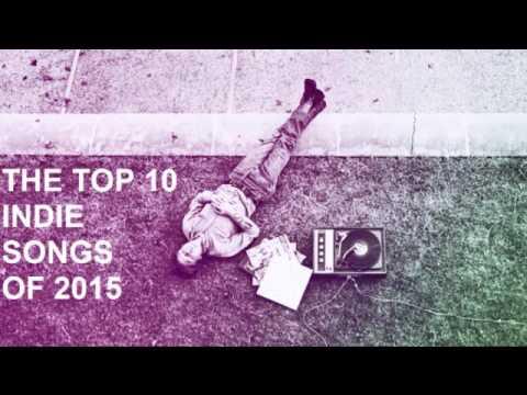 Top 10 Indie Songs of 2015