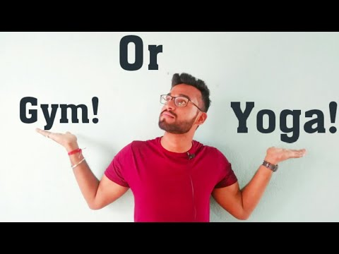 Gym or Yoga which one is better?
