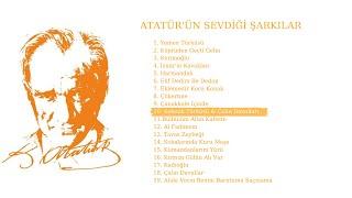 Atatürk'ün Sevdiği Şarkılar - Çalın Davulları