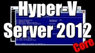 Hyper-V Server 2012 - Core Installation