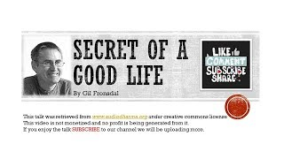 Secret of a Good Life By Gil Fronsdal