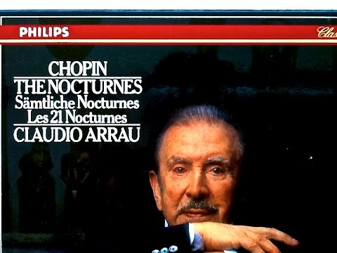 Chopin  The 21 Nocturnes recording of the Century : Claudio Arrau