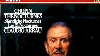 Chopin - The 21 Nocturnes + Presentation (recording of the Century : Claudio Arrau)