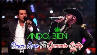 Baixar ¨ANDO BIEN¨ - Omar Ruiz FT Gerardo Ortiz (Audio Oficial) (2016)