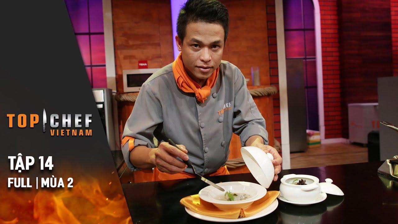 Top Chef Việt Nam Tập 14 | Mùa 2 | Nấu Ăn Theo Ẩm Thực Cung Đình Huế, Chef Nào Chính Thức Vào Top 3?