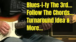 Blues Soloing Lesson: Blues-i-fy The 3rd And Follow The Chords - Turnaround Lick