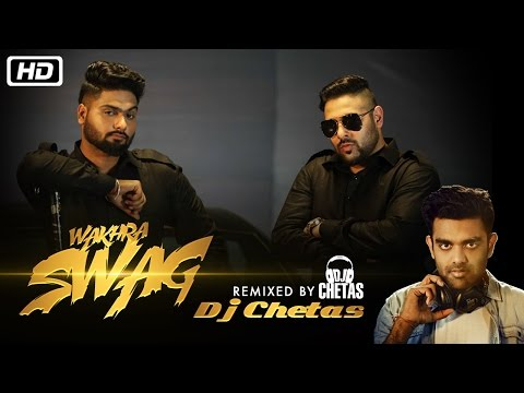 Wakhra Swag REMIX Video Song | DJ Chetas | Navv Inder Feat. Badshah | New Video Song