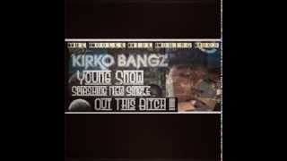 Young Snow Out this Bitch (Feat) Kirko Bangz