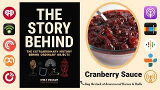 Cranberry Sauce | From Controversy to Canned Creation (TSB132)
