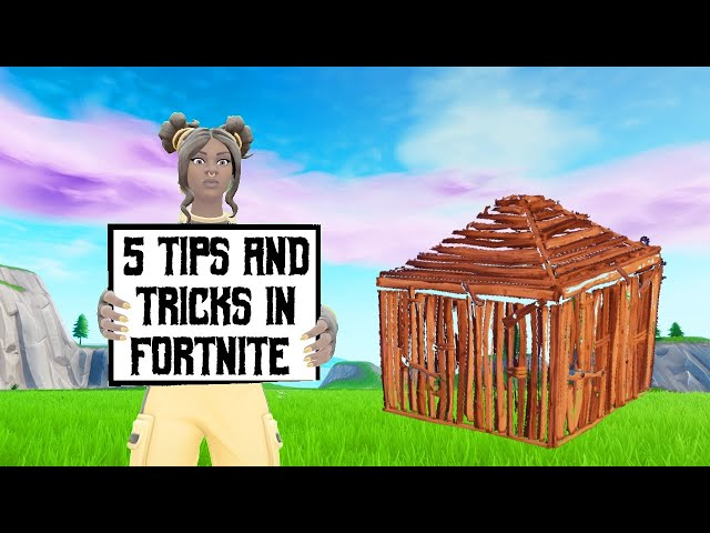 5 tip and tricks in fortnite