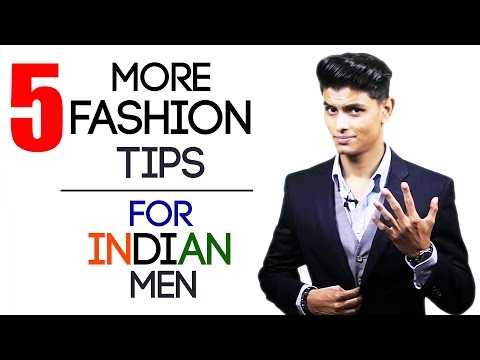 5 More FASHION and STYLE TIPS for INDIAN MEN | Stylish Tips for Modern Men | Mayank Bhattacharya