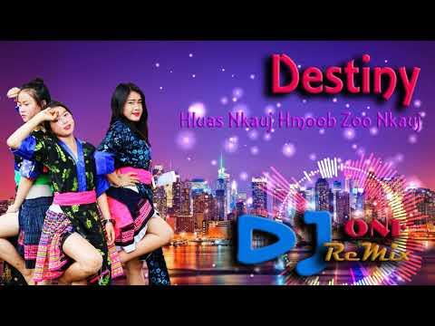 Destiny - Hluas Nkauj Hmoob Zoo Nkauj REMIX 2018 By DJ ONE thumbnail