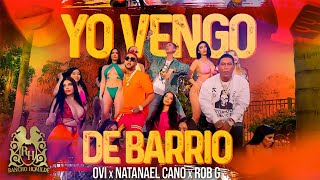 Ovi x Natanael Cano x Robgz - Yo Vengo De Barrio [Official Video]