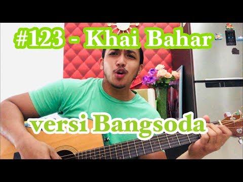 #123 - Khai Bahar (cover by bangsoda)