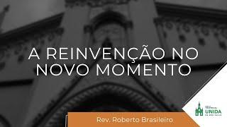 IPBLive - A reinvenção no novo momento - Rev. Roberto Brasileiro