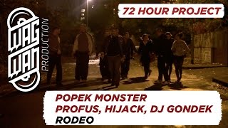 72 HOURS - POPEK MONSTER, PROFUS, HIJACK, DJ GONDEK - RODEO