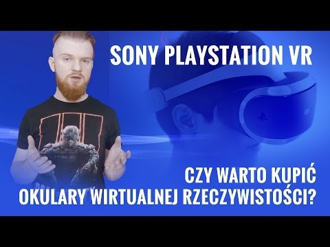 Sony PlayStation VR - Czy Warto Kupić Okulary Wirtualnej Rzeczywistości?