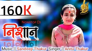 Latest Pahari Nonstop || Nishan || By Anita  Thakur Music By Sandeep Thakur By (www.djgeetansh.com)