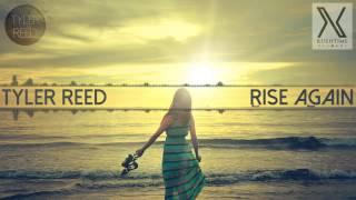 Tyler Reed - Rise Again (Original Mix) **FREE DOWNLOAD**