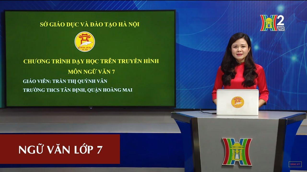 MÔN NGỮ VĂN - LỚP 7 | LIỆT KÊ | 9H15 NGÀY 02.05.2020 | HANOITV