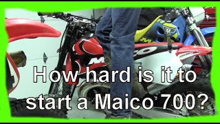 How hard is it to start a Maico 700?
