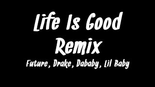 Play Life Is Good (feat. Drake, DaBaby & Lil Baby) (Remix)
