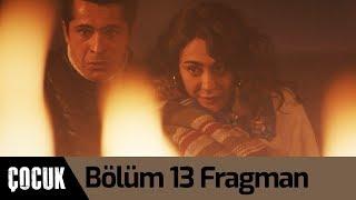 Çocuk 13. Bölüm Fragman