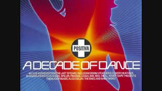 Positiva: A Decade Of Dance - CD1