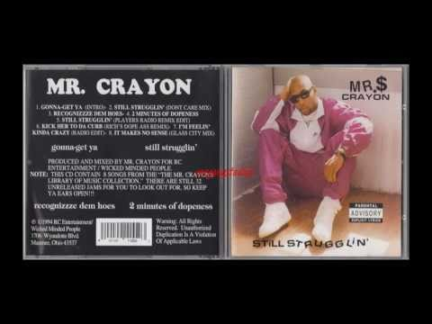 Mr. Crayon - I'm Feelin' Kinda Crazy (Still Strugglin') 1994