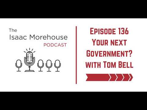 "136 - ""Your next Government?"" With Tom Bell"