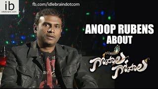 Anoop Rubens about Gopala Gopala - idlebrain.com