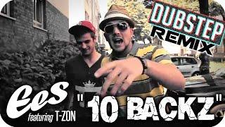 "EES feat. T-zon - ""10 Backz"" (D. van Francois - Dubstep REMIX)"