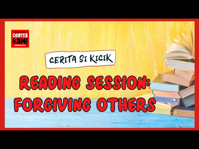 Membaca Buku Bahasa Inggris (Reading with Kicik) - Forgiving Others