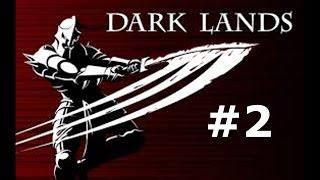 Dark lands ep 2