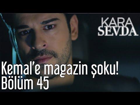 Kara Sevda 45. Bölüm - Kemal'e Magazin Şoku!