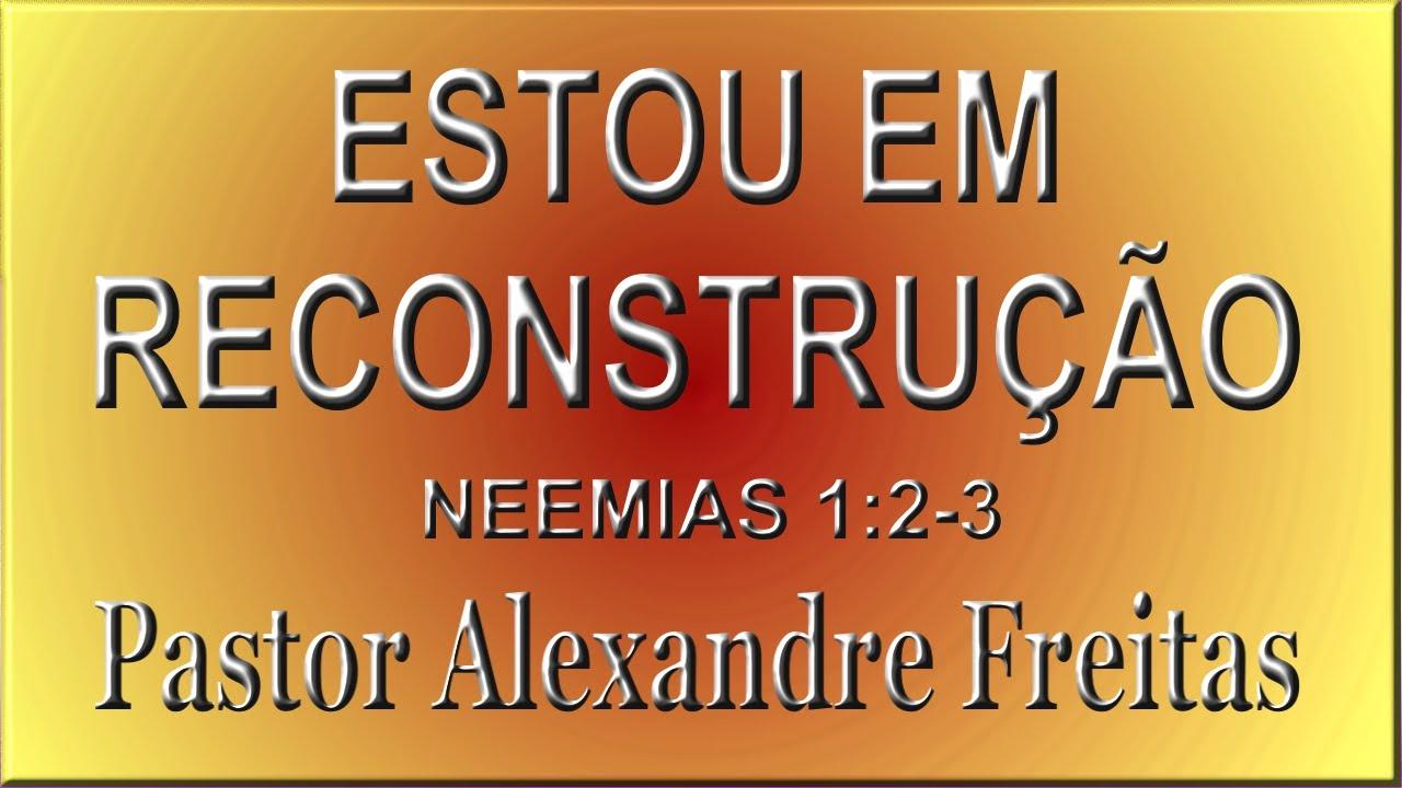 Pregação Evangélica - Estou em reconstrução