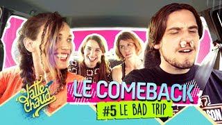 Le Come Back - Le Bad Trip - LE LATTE CHAUD