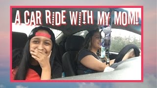 car ride with me and my mom