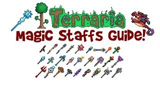 Terraria Magic Weapons Guide ALL Staffs Wands Crafting List Stats Best Mage Class Weapons