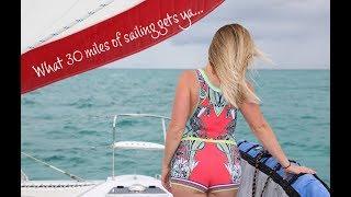 What 30 miles of sailing gets ya! - Lazy Gecko Sailing VLOG 115