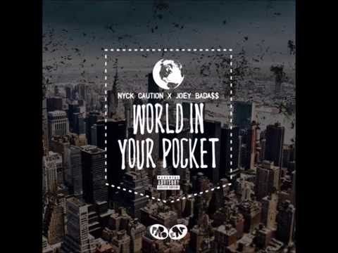 Nyck Caution - World In Your Pocket (Ft Joey Bada$$) 2015