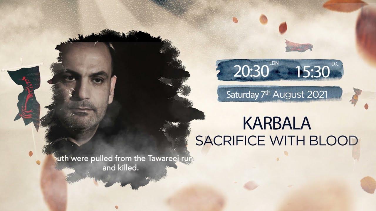 PROMO: Karbala – Sacrifice with blood – Saturday 7th AUG 6:30PM LDN