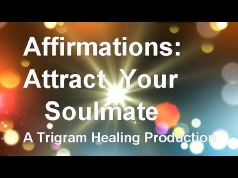 Affirmations: Attract Your Soulmate. Attract Love. RAPID RESULTS
