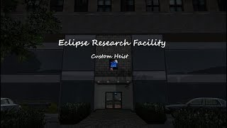 Eclipse Research Facility [Payday 2 Custom Heist]