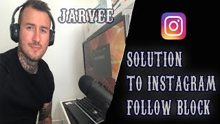 Solution! New Jarvee Settings to counter Instagram Action Blocks for June 2019!