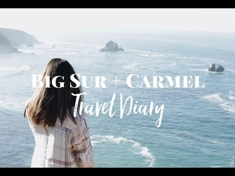 Big Sur + Carmel Travel Diary