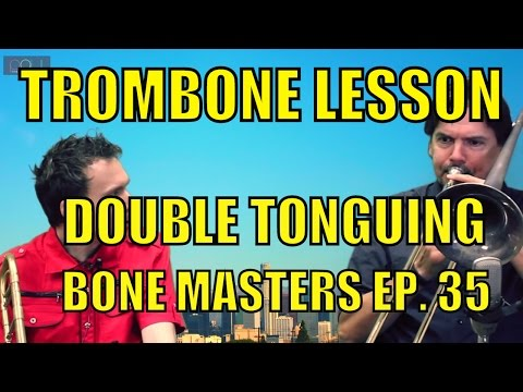Trombone Lessons: Double Tonguing - Bone Masters: Ep 35 - Steve Armour - Flexibility